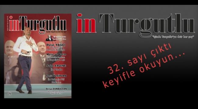 in Turgutlu Dergisinin 32.sayısı çıktı