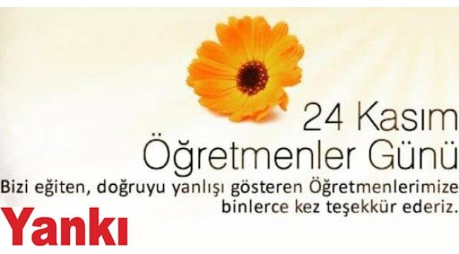 Tüm öğretmenlerimizin, 24 Kasım Öğretmenler Günü kutlu olsun