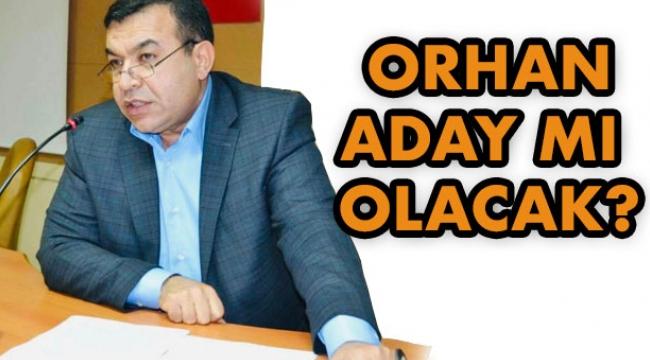 Serhat Orhan aday mı olacak ?