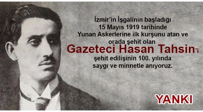 Hasan Tahsin'i şehit edilişinin 100. yılında rahmetle anıyoruz