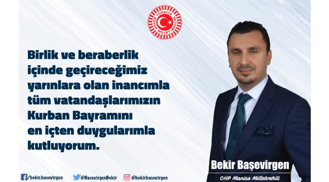 CHP Manisa Milletvekili Bekir Başevirgen'in Kurban Bayramı mesajı