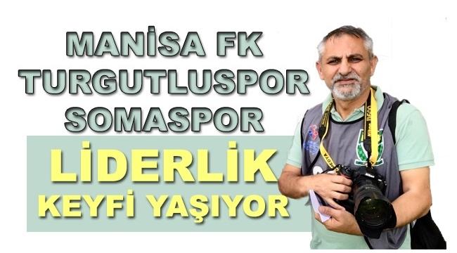 MANİSA FK - TURGUTLUSPOR - SOMASPOR LİDERLİK KEYFİ YAŞIYOR