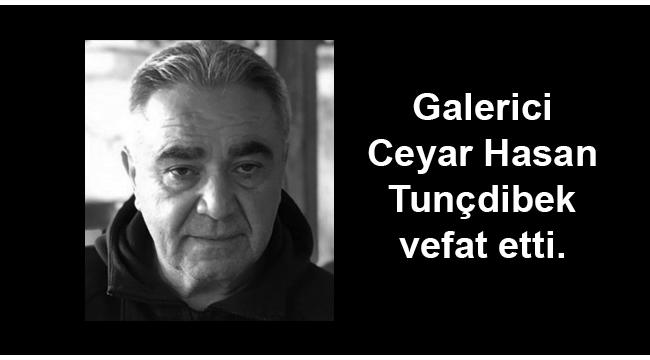 Galerici Ceyar Hasan vefat etti