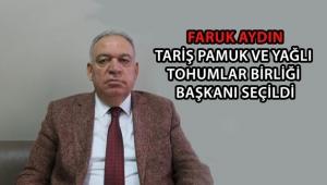 Faruk Aydın, Tariş Pamuk ve Yağlı Tohumlar Birliği Başkanı Seçildi