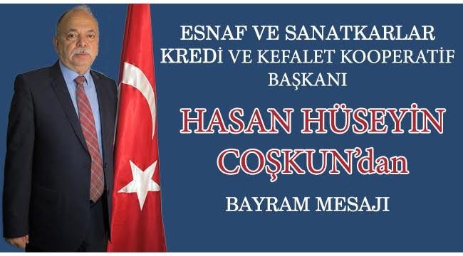 Esnaf Kefalet Başkanı Coşkun'dan Ramazan Bayramı kutlaması