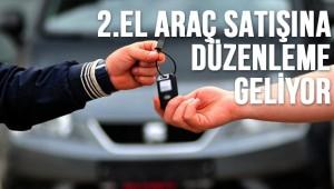2.el araç satışına düzenleme geliyor