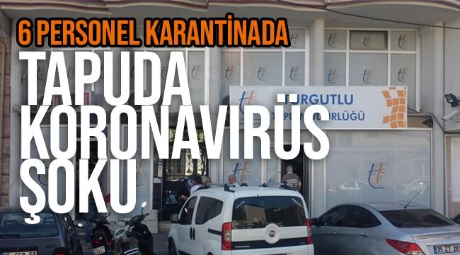 Turgutlu Tapu Müdürlüğü'nde koronavirüs şoku
