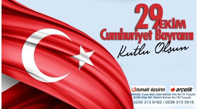 İsmail Özşirin Arçelik: 29 Ekim Cumhuriyet Bayramımız kutlu olsun