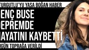 Turgutlulu Buse depremde hayatını kaybetti