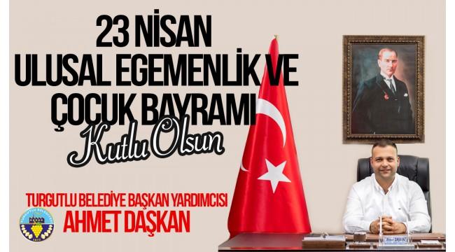 Belediye Başkan Yardımcısı Daşkan'dan 23 Nisan Mesajı
