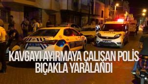 Kavgayı ayırmaya çalışan polis memuru bıçakla yaralandı