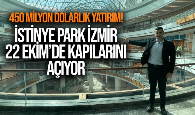 İstinye Park İzmir, 22 Ekim'de kapılarını açacak