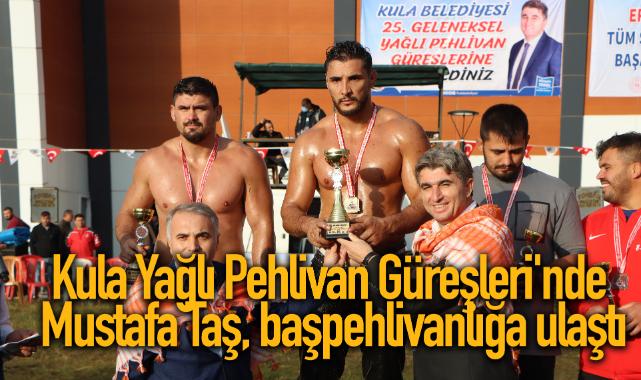 Kula Yağlı Pehlivan Güreşleri'nde Mustafa Taş, başpehlivanlığa ulaştı