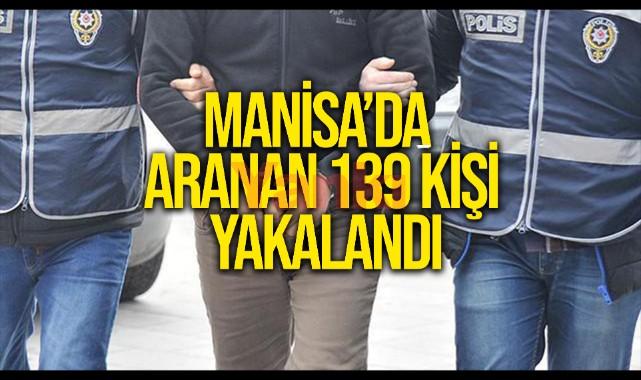 Manisa'da aranan 139 kişi yakalandı