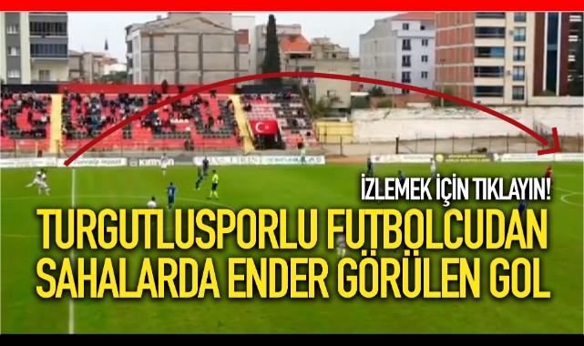 Turgutlusporlu futbolcudan sahalarda ender görülen gol!