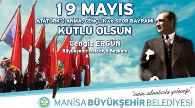 Ergün: '19 Mayıs Atatürk'ü Anma Gençlik ve Spor Bayramı kutlu olsun'