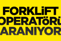 Forklift operatörü alınacaktır